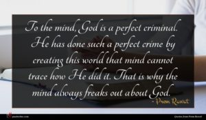 Prem Rawat quote : To the mind God ...
