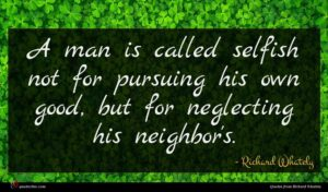 Richard Whately quote : A man is called ...