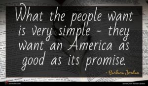 Barbara Jordan quote : What the people want ...