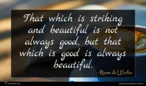 Ninon de L'Enclos quote : That which is striking ...
