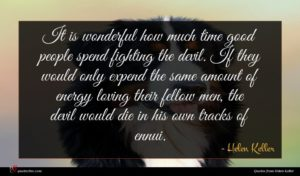 Helen Keller quote : It is wonderful how ...