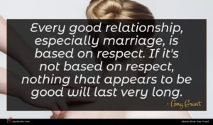 Amy Grant quote : Every good relationship especially ...