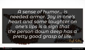 Hugh Sidey quote : A sense of humor ...