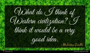 Mahatma Gandhi quote : What do I think ...