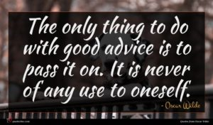 Oscar Wilde quote : The only thing to ...