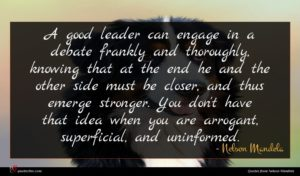 Nelson Mandela quote : A good leader can ...