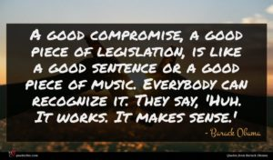 Barack Obama quote : A good compromise a ...