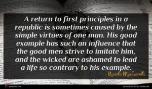 Niccolo Machiavelli quote : A return to first ...