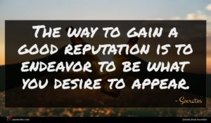 Socrates quote : The way to gain ...