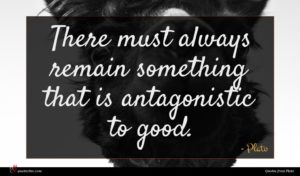 Plato quote : There must always remain ...