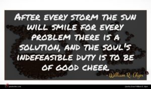 William R. Alger quote : After every storm the ...