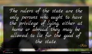 Plato quote : The rulers of the ...