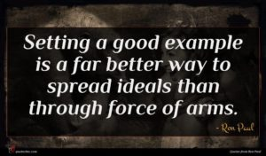 Ron Paul quote : Setting a good example ...