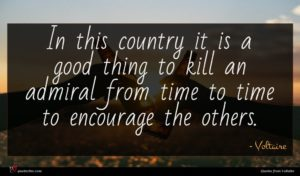 Voltaire quote : In this country it ...