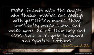 Saint Francis de Sales quote : Make friends with the ...