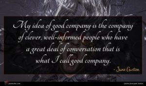 Jane Austen quote : My idea of good ...