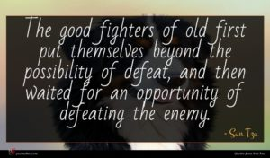 Sun Tzu quote : The good fighters of ...