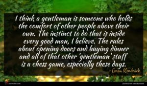 Anna Kendrick quote : I think a gentleman ...