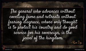 Sun Tzu quote : The general who advances ...