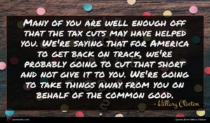 Hillary Clinton quote : Many of you are ...