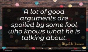 Miguel de Unamuno quote : A lot of good ...