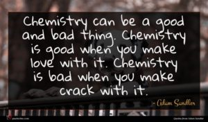 Adam Sandler quote : Chemistry can be a ...