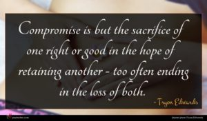 Tryon Edwards quote : Compromise is but the ...