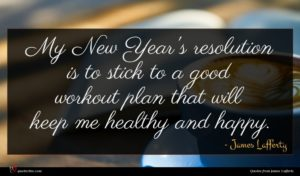 James Lafferty quote : My New Year's resolution ...