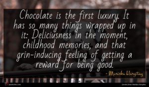 Mariska Hargitay quote : Chocolate is the first ...