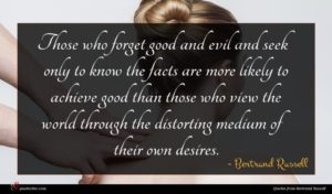Bertrand Russell quote : Those who forget good ...