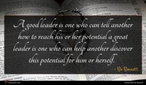 Bo Bennett quote : A good leader is ...