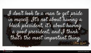 Allen West quote : I don't look to ...
