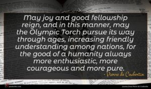 Pierre de Coubertin quote : May joy and good ...