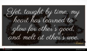 Homer quote : Yet taught by time ...