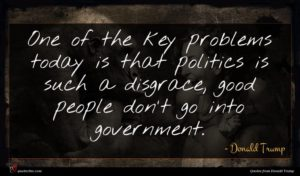 Donald Trump quote : One of the key ...