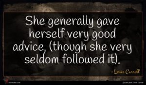 Lewis Carroll quote : She generally gave herself ...
