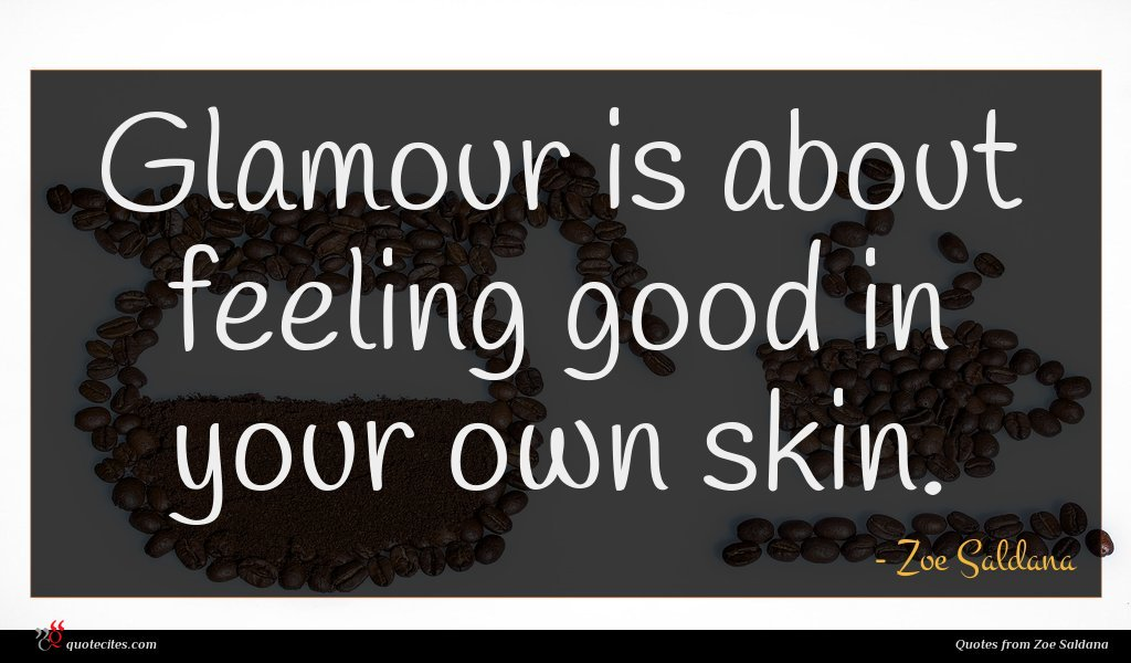 Glamour is about feeling good in your own skin.