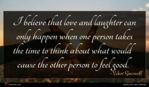 Yakov Smirnoff quote : I believe that love ...