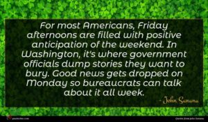 John Sununu quote : For most Americans Friday ...