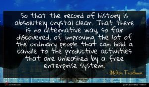 Milton Friedman quote : So that the record ...