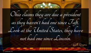 Will Rogers quote : Ohio claims they are ...