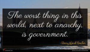Henry Ward Beecher quote : The worst thing in ...