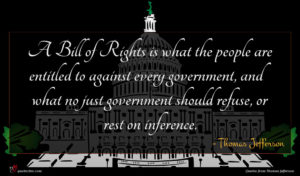 Thomas Jefferson quote : A Bill of Rights ...