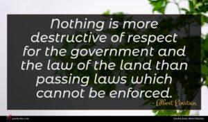 Albert Einstein quote : Nothing is more destructive ...