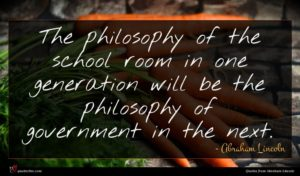 Abraham Lincoln quote : The philosophy of the ...