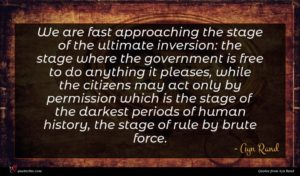 Ayn Rand quote : We are fast approaching ...