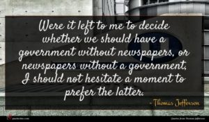 Thomas Jefferson quote : Were it left to ...