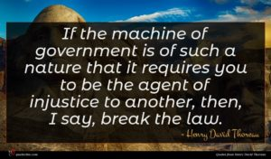 Henry David Thoreau quote : If the machine of ...