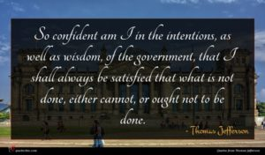 Thomas Jefferson quote : So confident am I ...