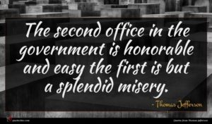 Thomas Jefferson quote : The second office in ...